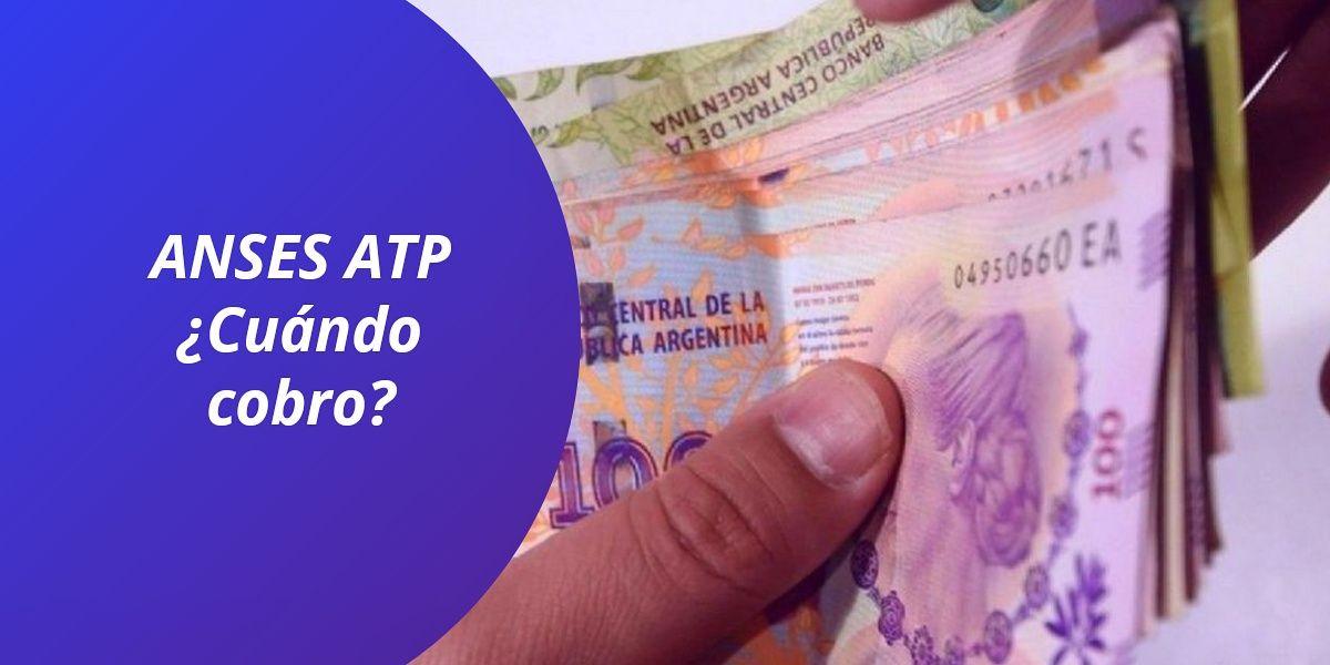 ATP anses cuando cobro abril mayo