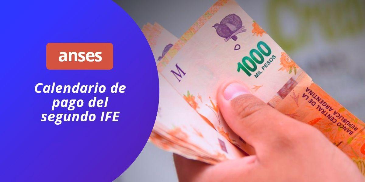 Calendario de pago fecha de cobro segundo IFE de Anses