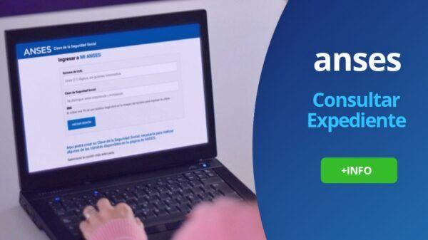 Consultar expediente Anses por DNI o CUIL