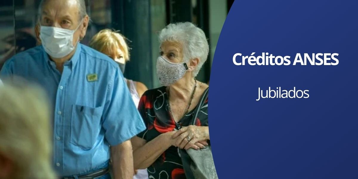 Créditos ANSES para jubilados