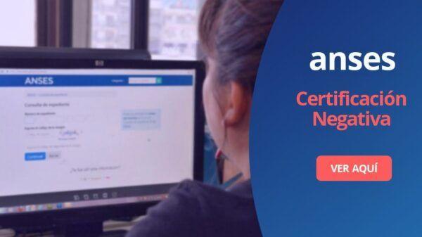Certificado negativo Anses